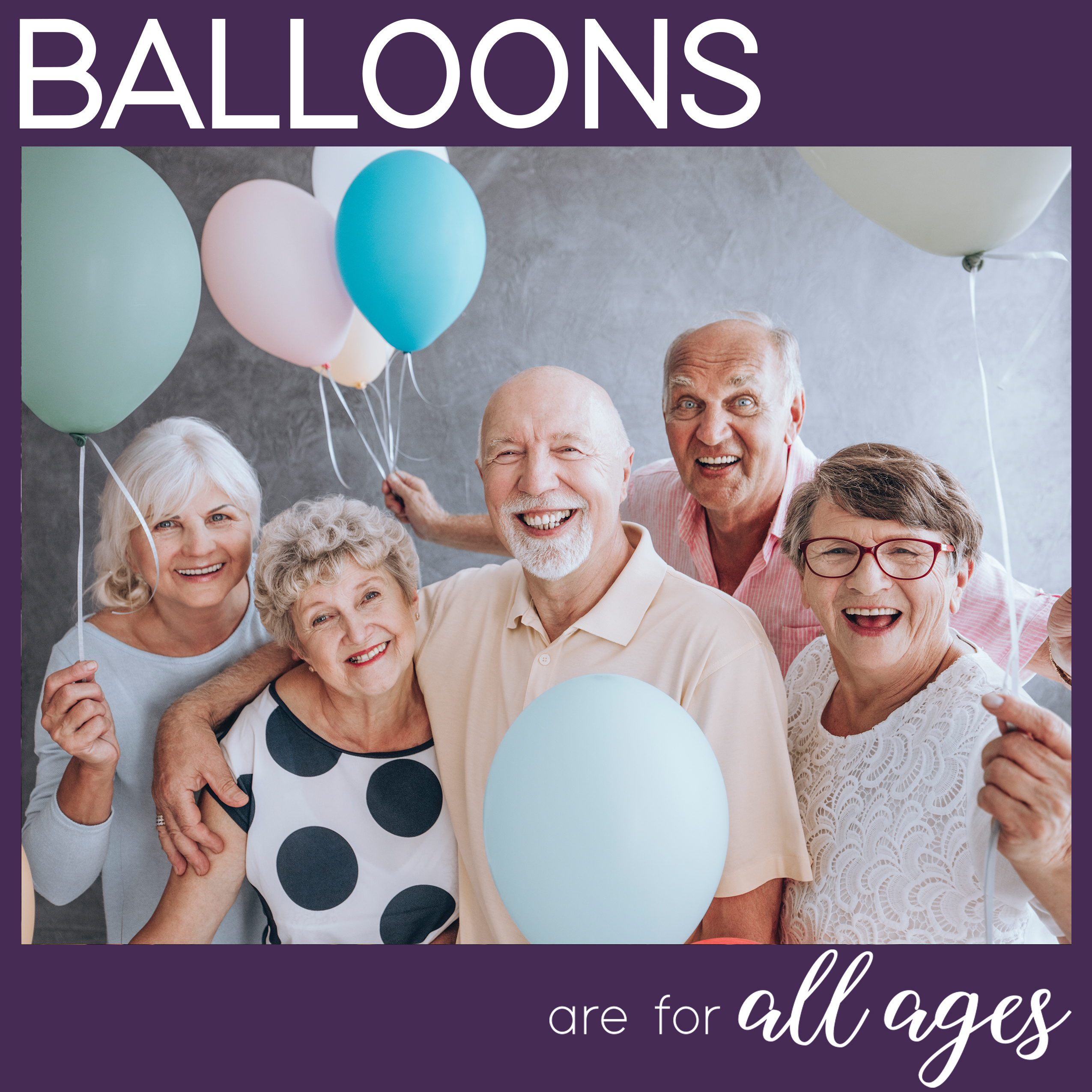 Balloon Facts - Balloons are for all ages